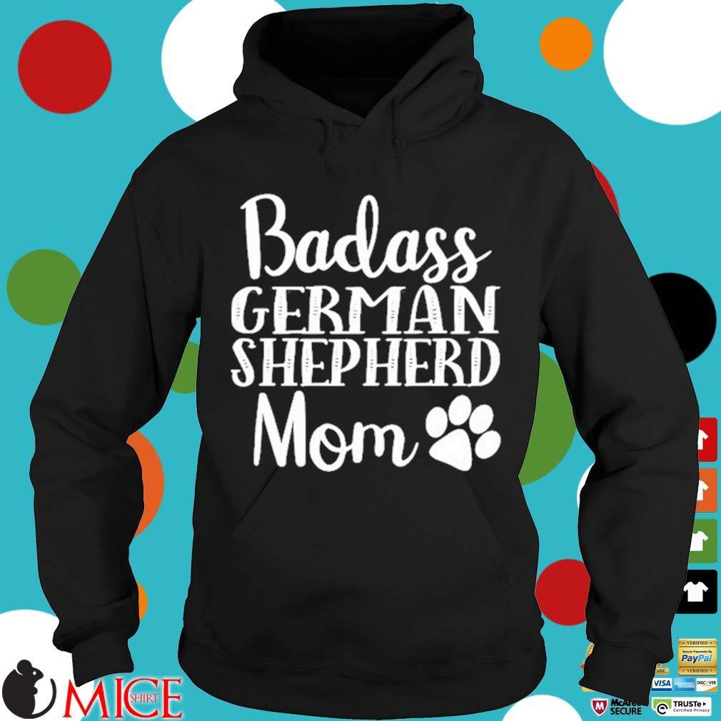 Badass German Shepherd Mom Shirt Hoodie