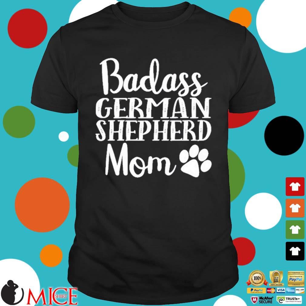 Badass German Shepherd Mom Shirt