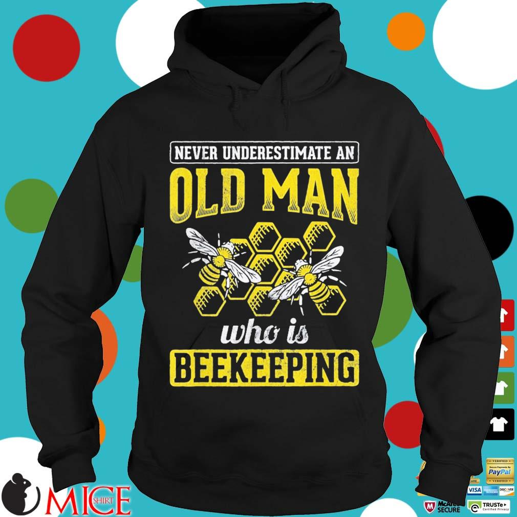 Bees never underestimate an old man who is beekeeping Hoodie