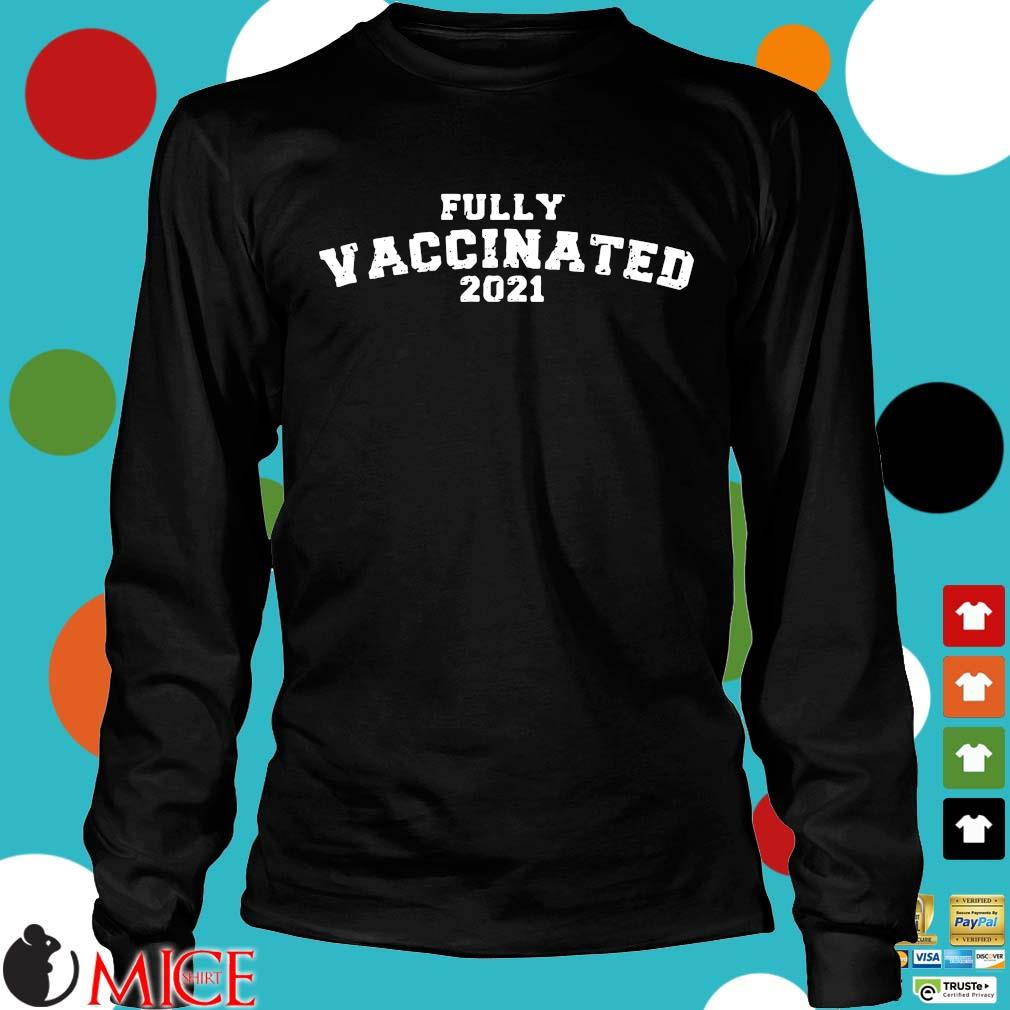 Fully vaccinated 2021 s Longsleeve