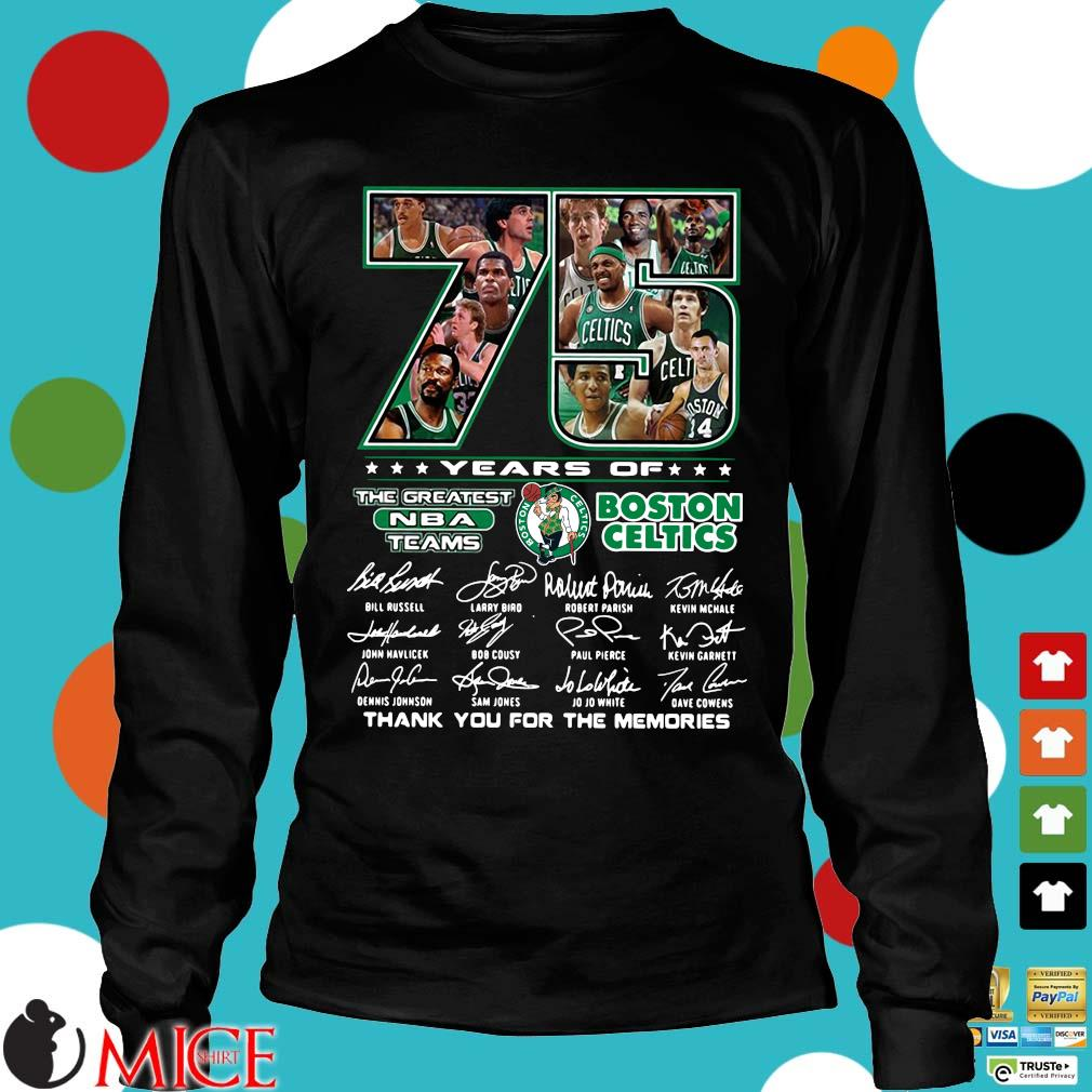 Funny 75 years of Boston Celtics the greatest NBA teams thank you for the memories signatures s Longsleeve