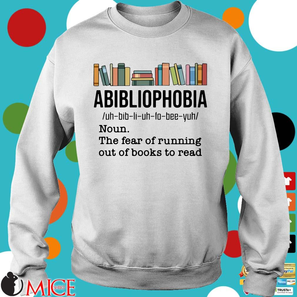 Funny abibliophobia noun the fear of running out of books to read s Sweater trang