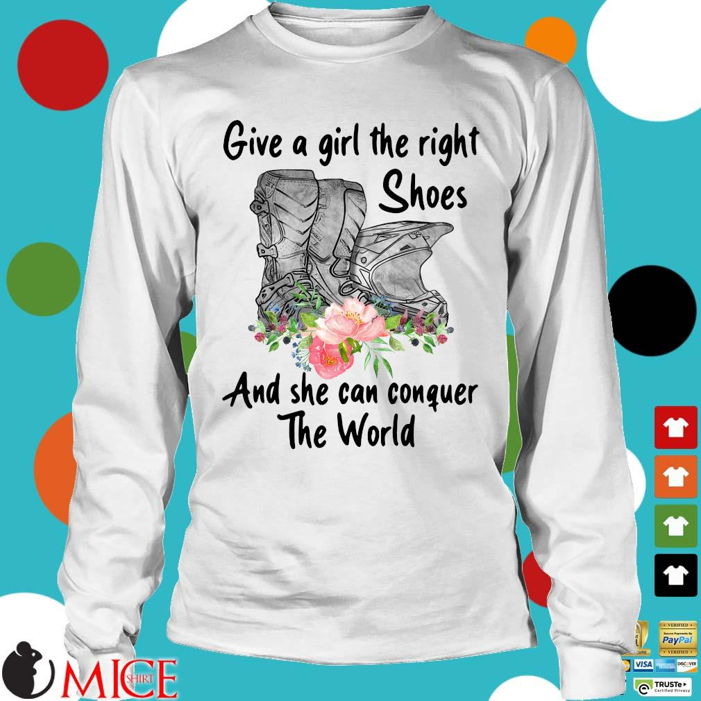 Give a girl the right shoes and she can conquer the world floral s Longsleeve trang