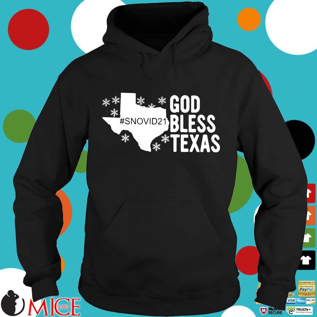 God bless Texas #Snovid21 s Hoodie
