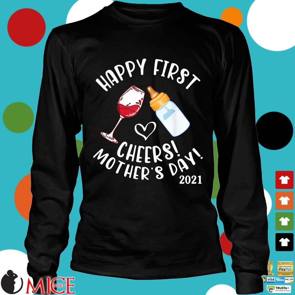 Happy first cheers mother's day 2021 s Longsleeve