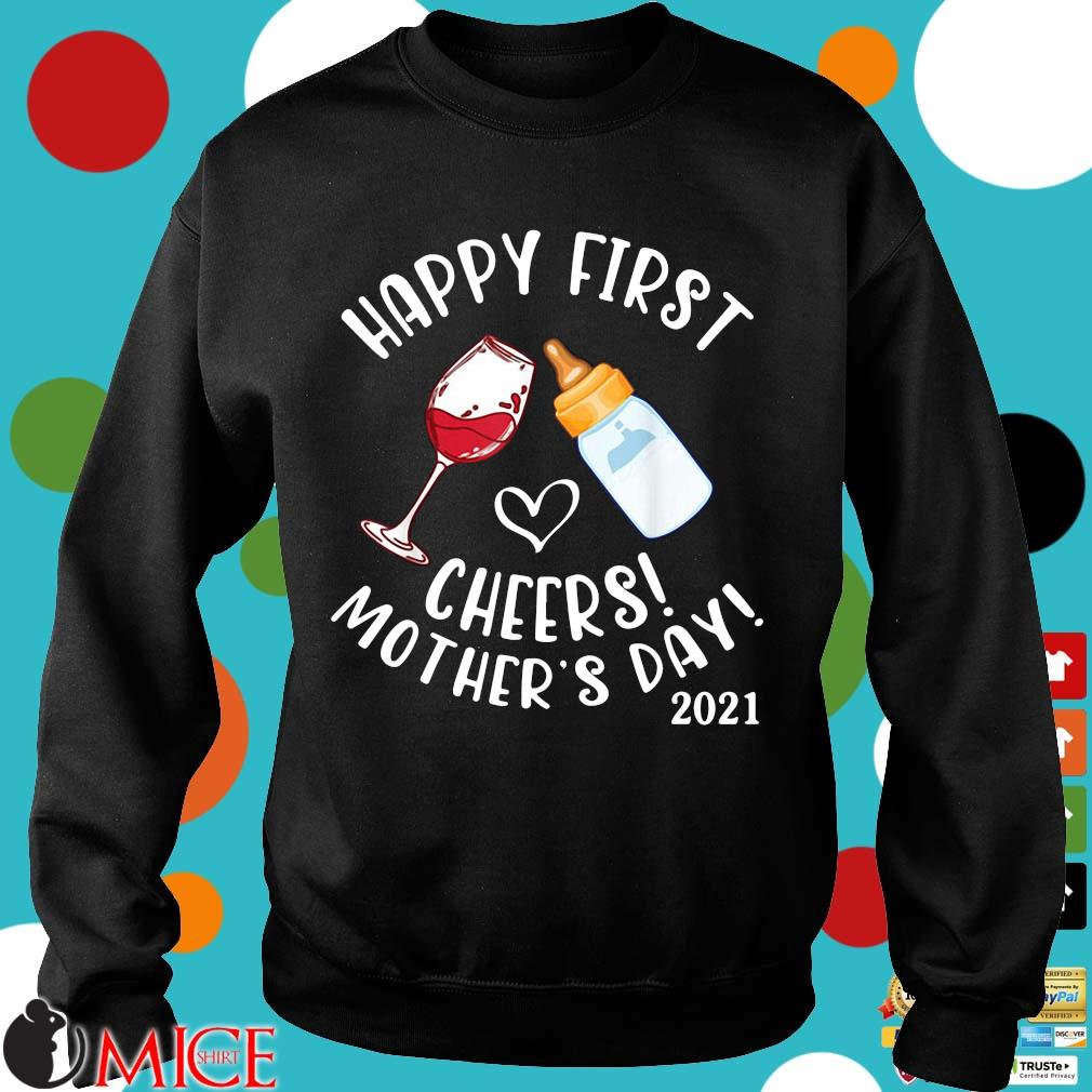 Happy first cheers mother's day 2021 s Sweater