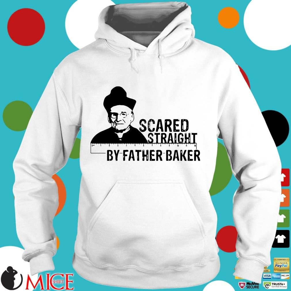 Hot Nelson Baker scared straight by father baker s Hoodie trang
