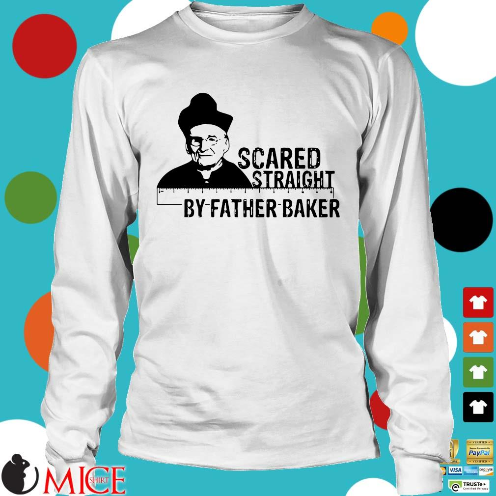 Hot Nelson Baker scared straight by father baker s Longsleeve trang