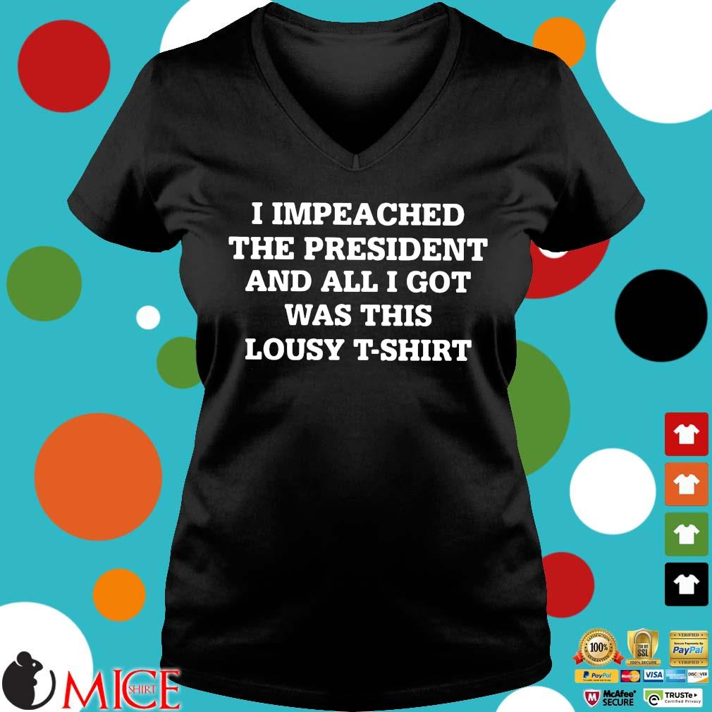 I impeached the president and all I got was this lousy t-s Ladies V-Neck