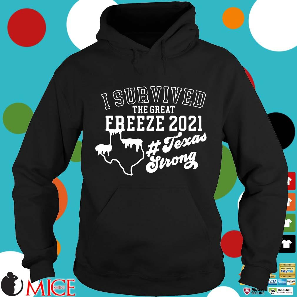 I survived the great freeze 2021 #Texasstrong s Hoodie