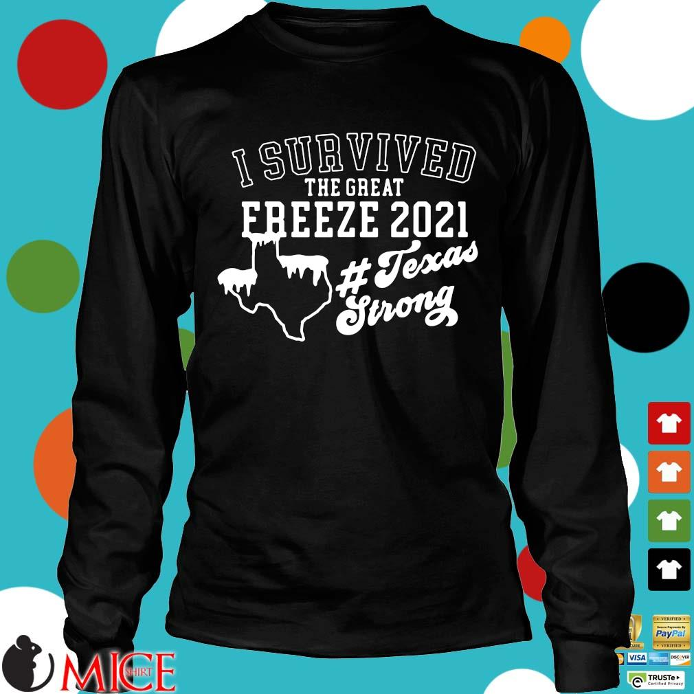 I survived the great freeze 2021 #Texasstrong s Longsleeve