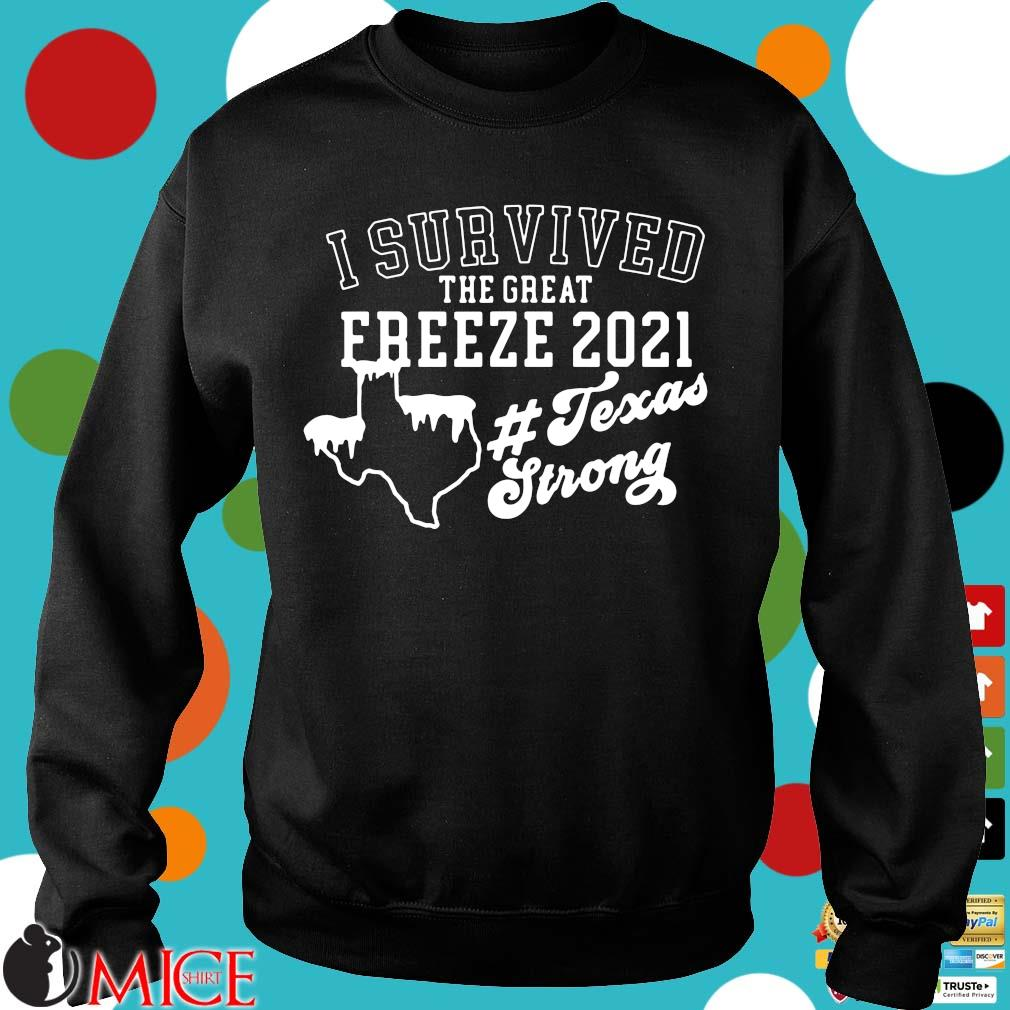I survived the great freeze 2021 #Texasstrong s Sweater