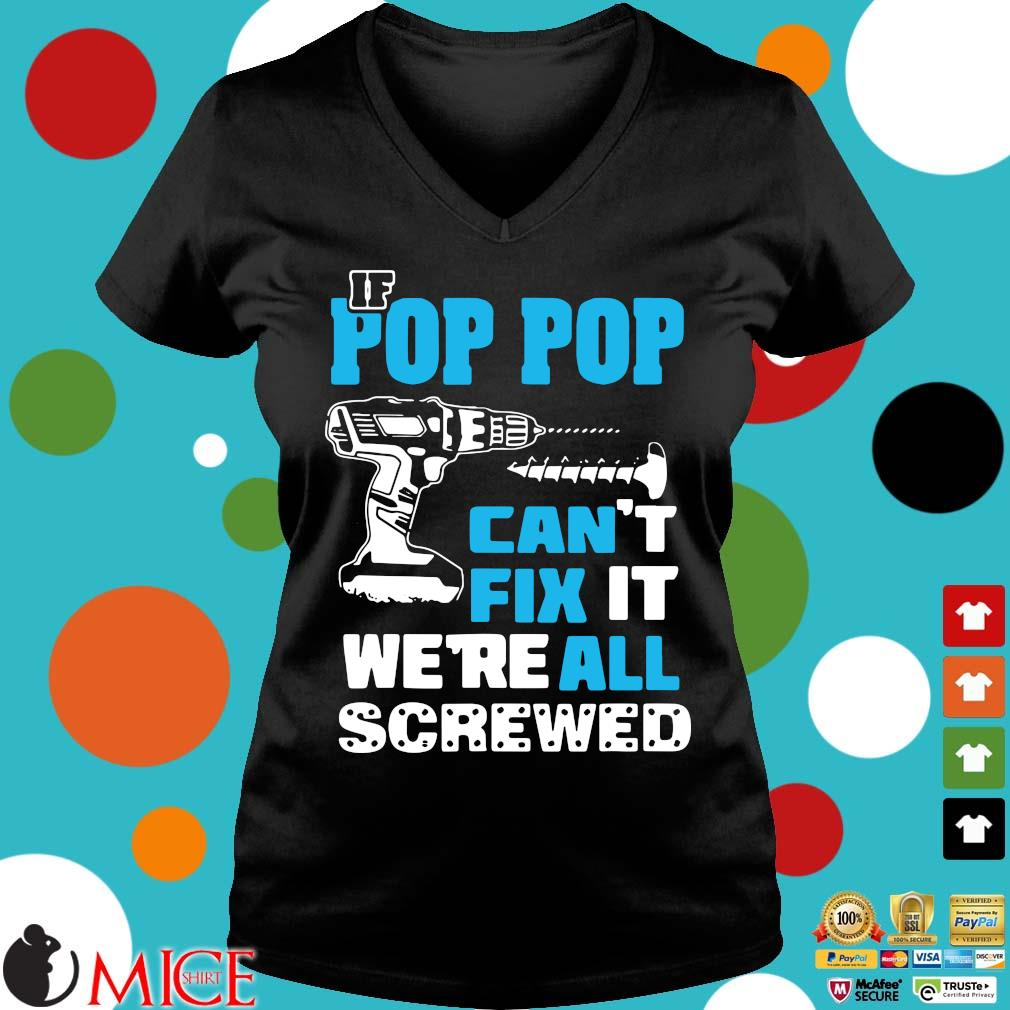 If pop pop can't fix it we're all screwed s Ladies V-Neck
