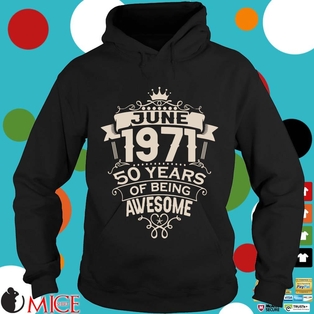 June 1971 50 years of being awesome s Hoodie