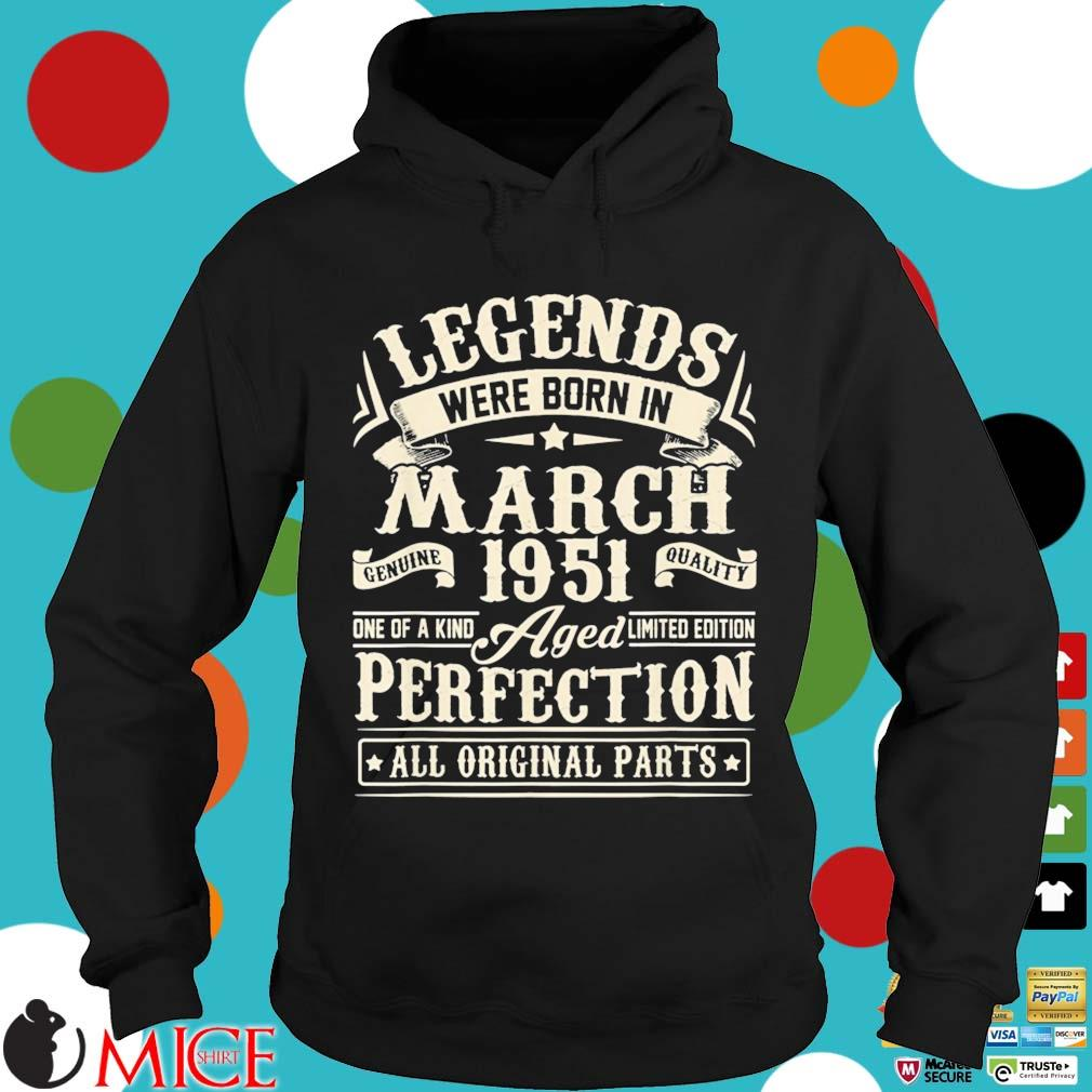 Legends were born in march 1951 perfection all original parts Hoodie