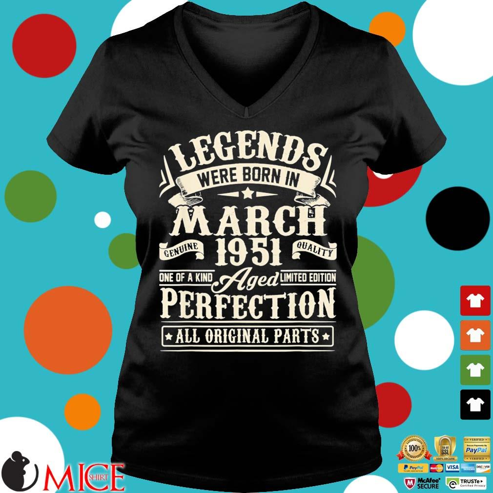 Legends were born in march 1951 perfection all original parts Ladies V-Neck