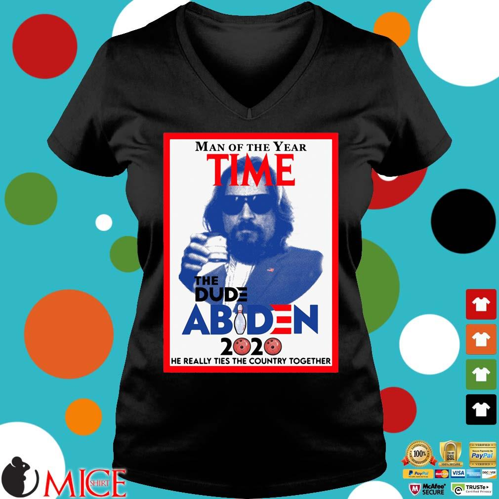 Man of the year time the dude Abiden 2020 he really tied the country together Ladies V-Neck