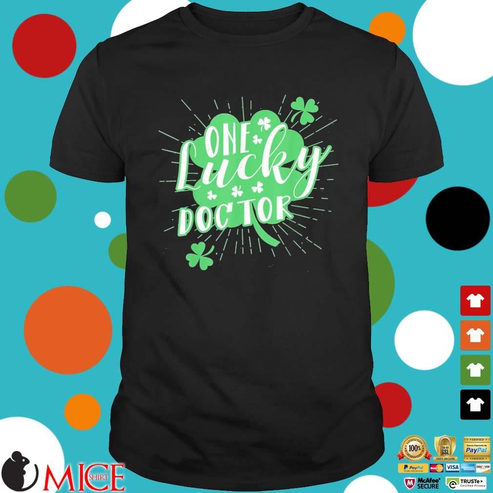 One Lucky Doctor Irish St Patricks Day Shamrock Us 2021 Shirt