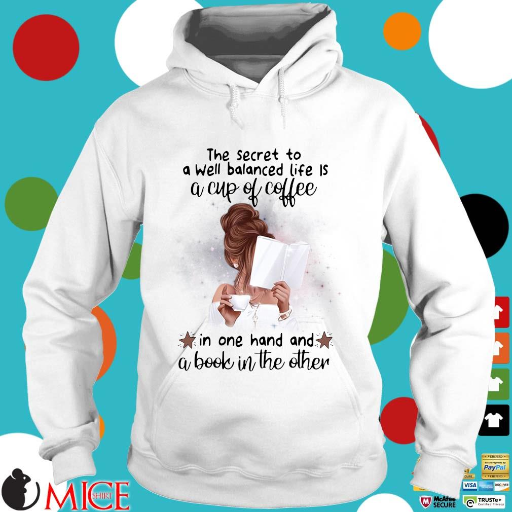 The secret to a well balanced life a cup of coffee in one hand and a book in the other s Hoodie trang