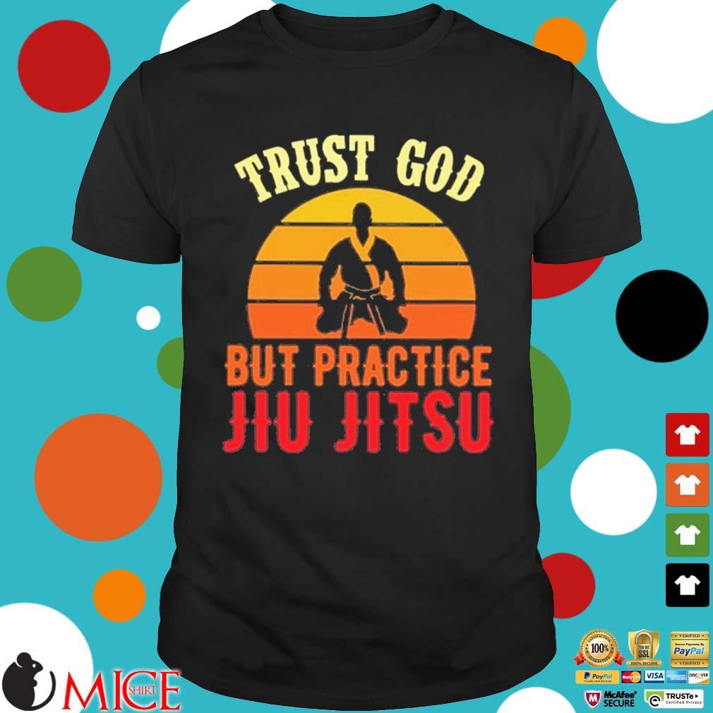 Trust god but practice jiu jitsu vintage sunset shirt