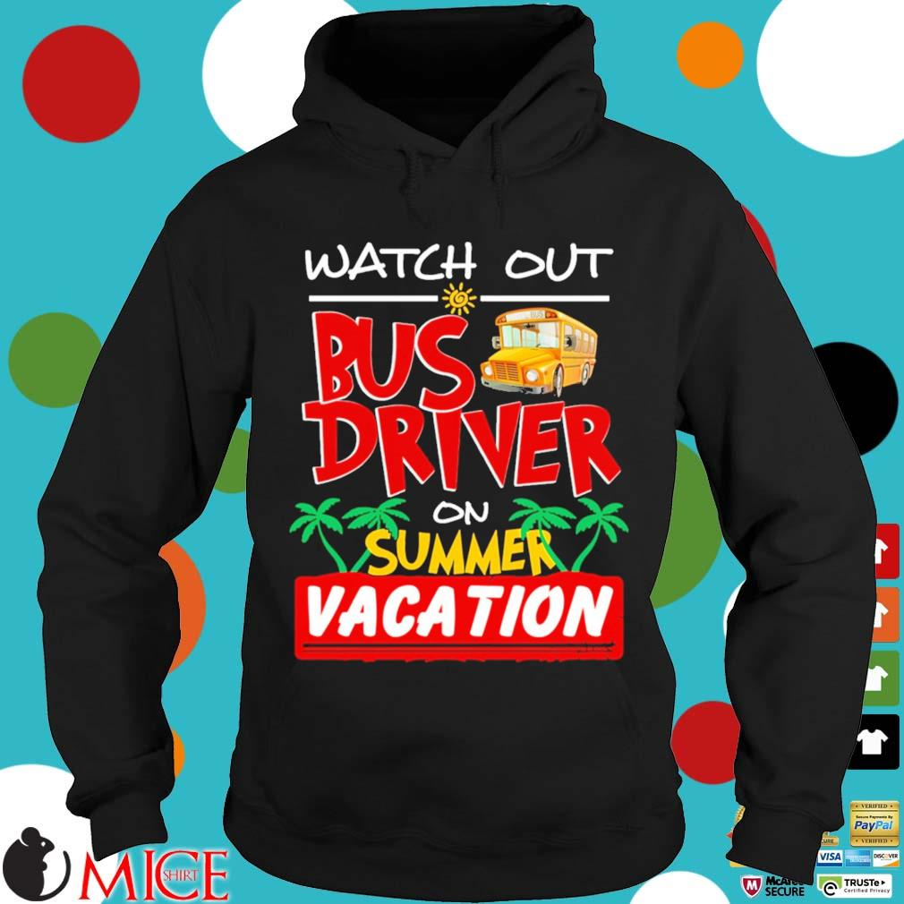 Watch out bus driver on summer vacation Hoodie