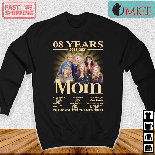 08 years 2013-2021 Mom thank you for the memories signatures Sweater den