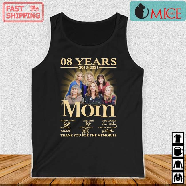 08 years 2013-2021 Mom thank you for the memories signatures Tank top den