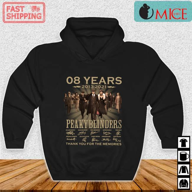 08 years 2013-2021 Peaky Blinders thank you for the memories signatures Hoodie den