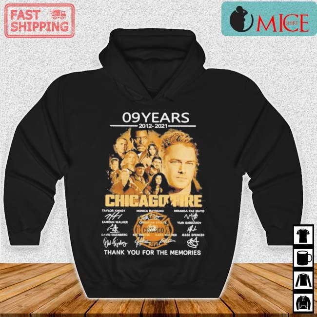 09 Years 2012 2021 Chicago Fire Thank You For The Memories Signatures Shirt Hoodie den