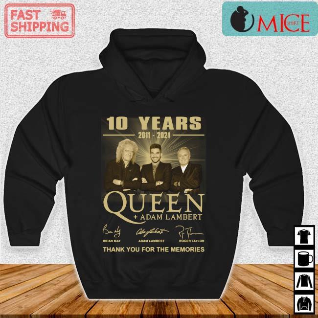 10 years 2011-2021 Queen Adam Lambert thank you for the memories signatures tee s Hoodie den