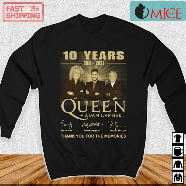 10 years 2011-2021 Queen Adam Lambert thank you for the memories signatures tee s Sweater den
