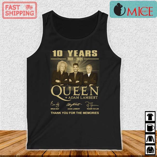 10 years 2011-2021 Queen Adam Lambert thank you for the memories signatures tee s Tank top den