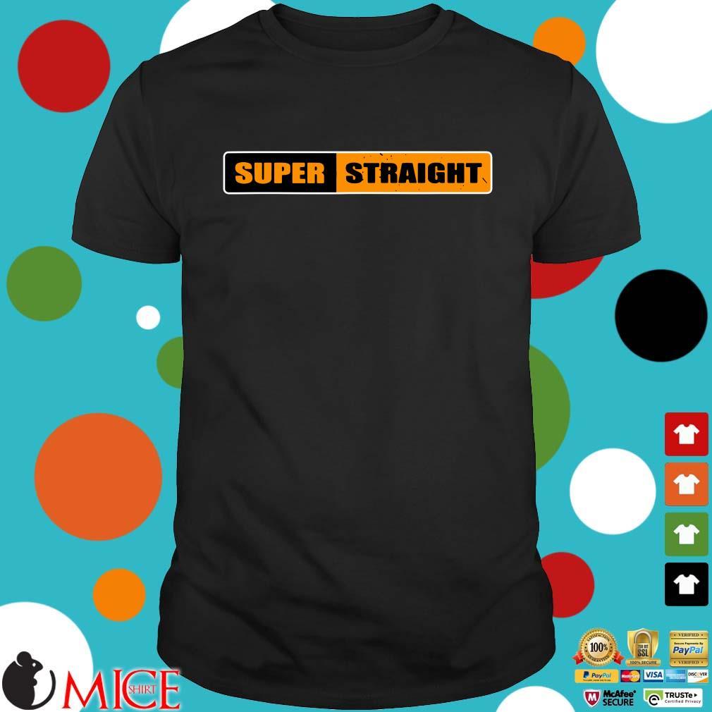 2021 Super Straight Shirt