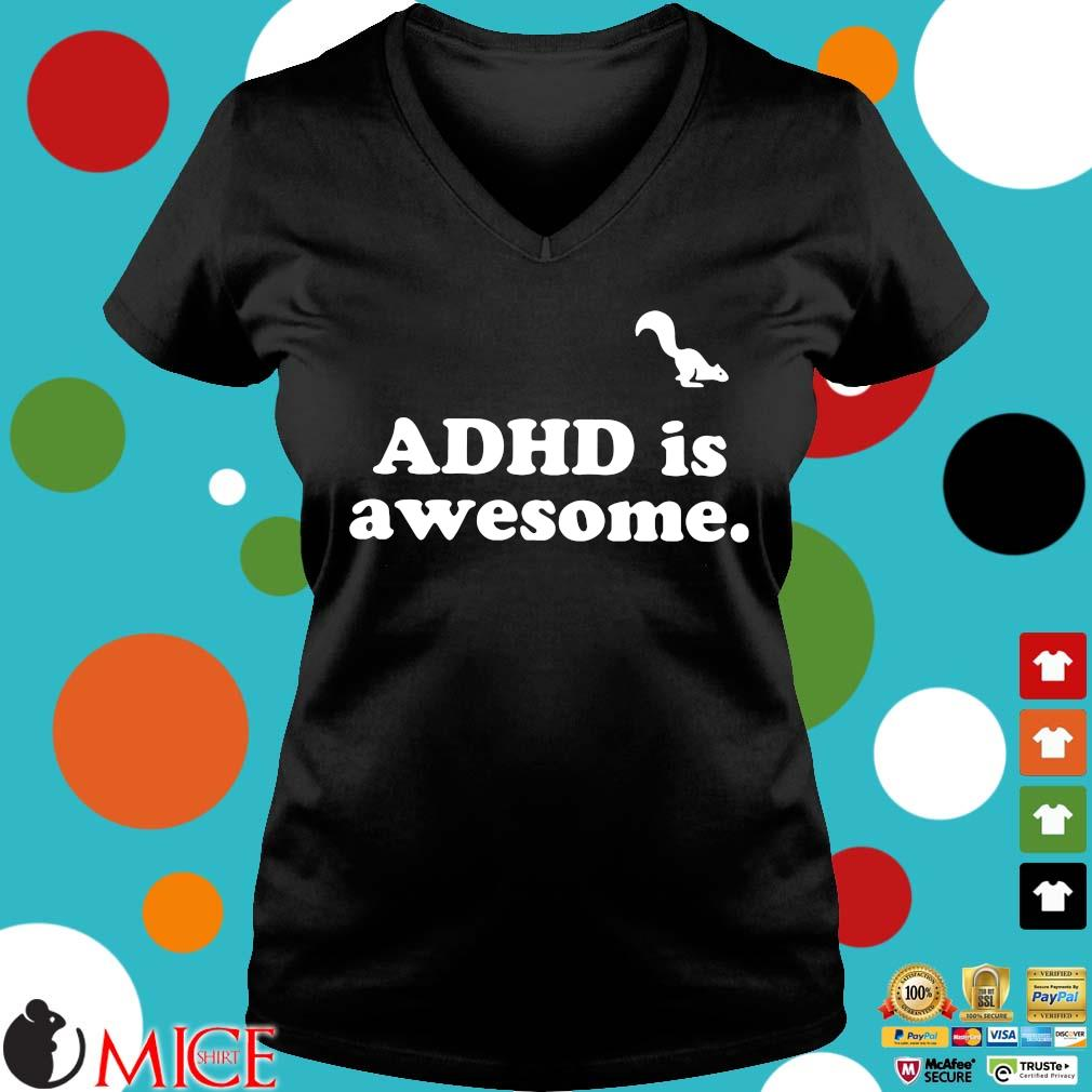 Adhd is awesome t-s Ladies V-Neck