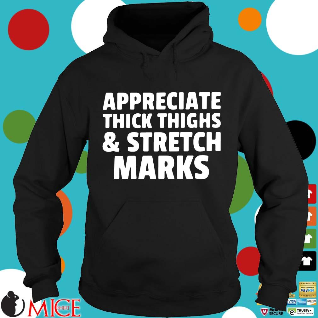Appreciate thick thighs and stretch marks Hoodie