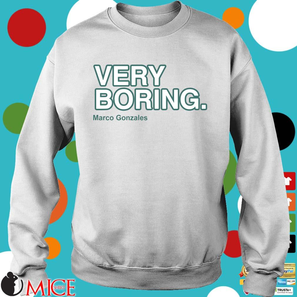Funny very boring Marco Gonzales Sweater trang