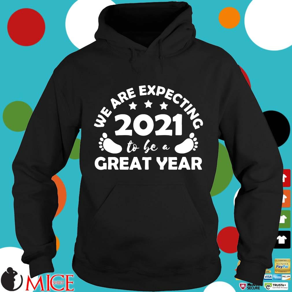 Funny we are expecting 2021 to be a great year Hoodie