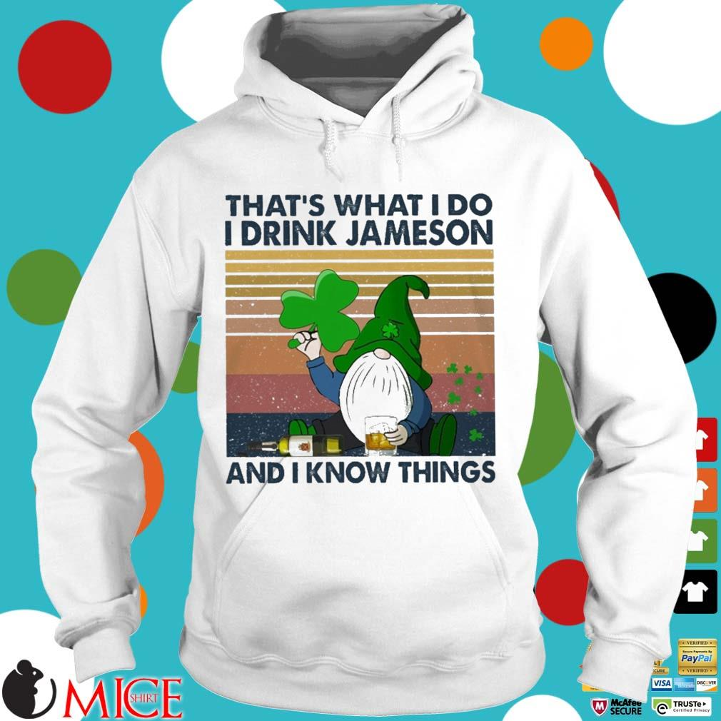 Gnome that's what I do I drink Jameson and I know things St Patrick's Day vintage Hoodie trang