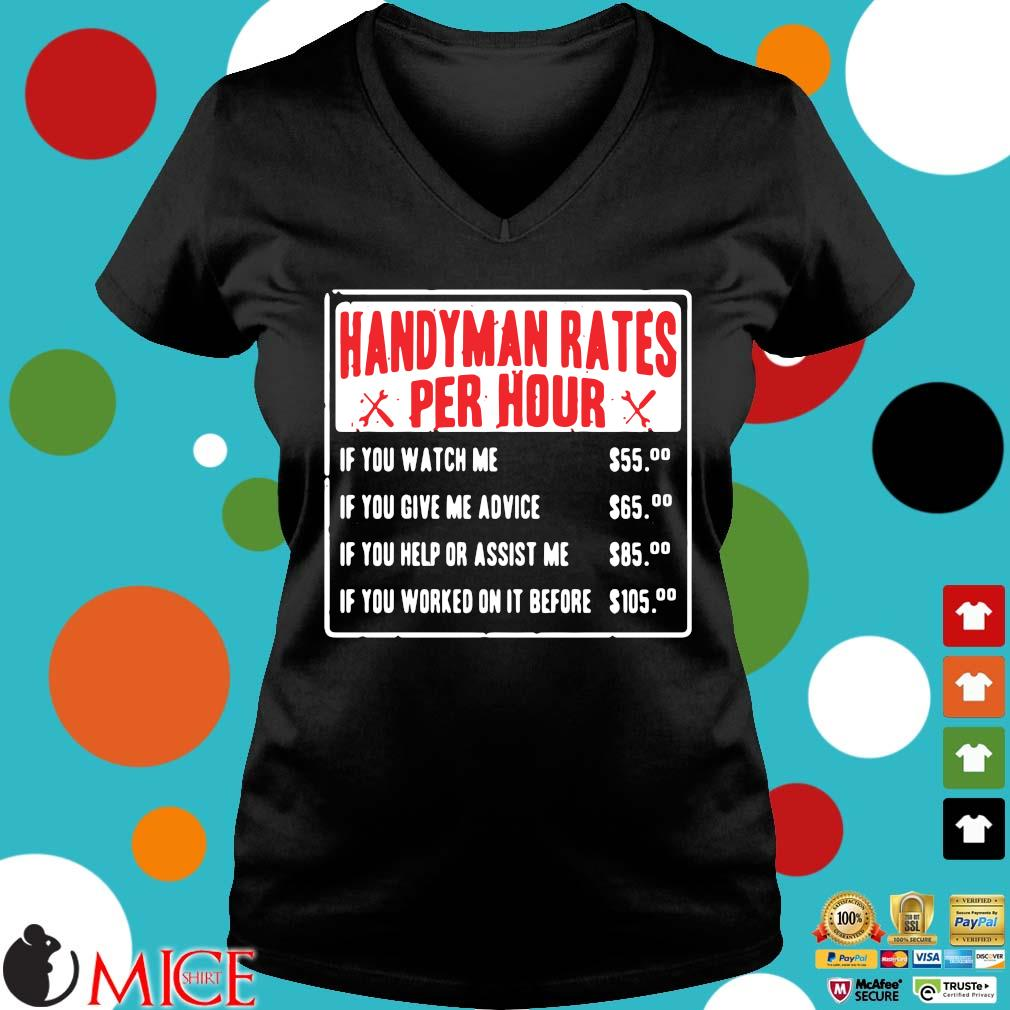 Handyman rates per hour if you watch me if you give me advice Ladies V-Neck