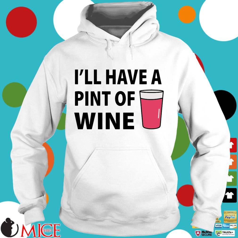 I'll have a pint of wine Hoodie trang