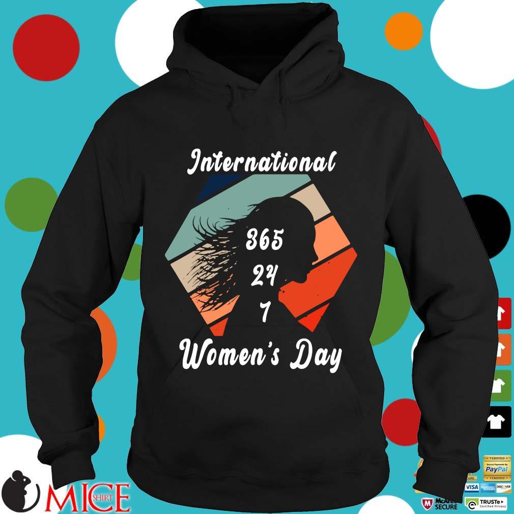 International 365 24 7 women's day vintage Hoodie