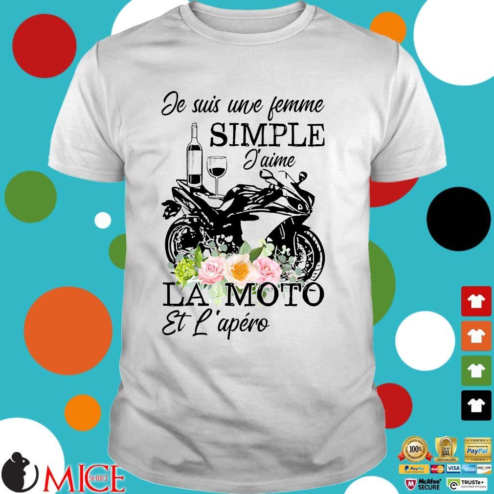 Je suis une femme simple j'aime la moto et l'apero floral shirt