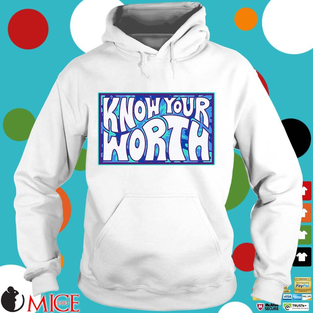 Know your worth Hoodie trang