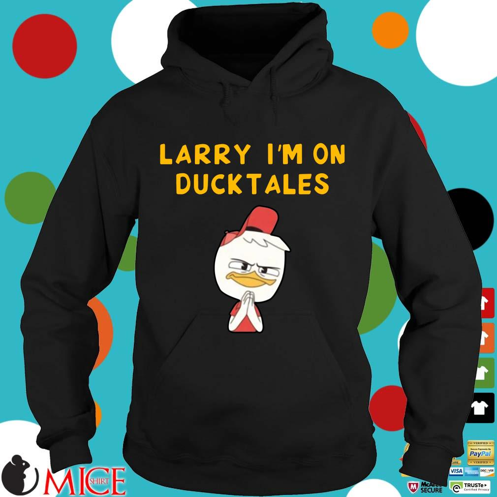 Larry I'm on duck tales Hoodie