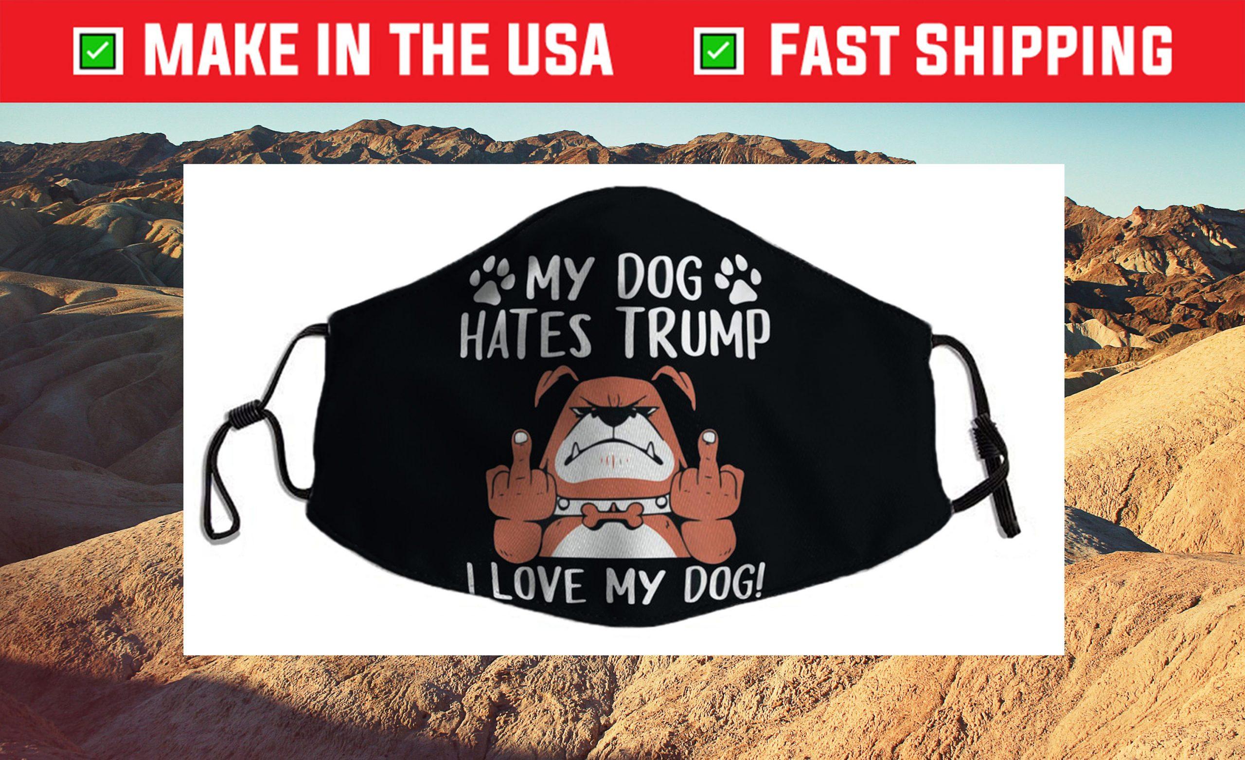 My Labrador Retriever Dog Hates Trump Trump Dog Owner Us 2021 Face Mask