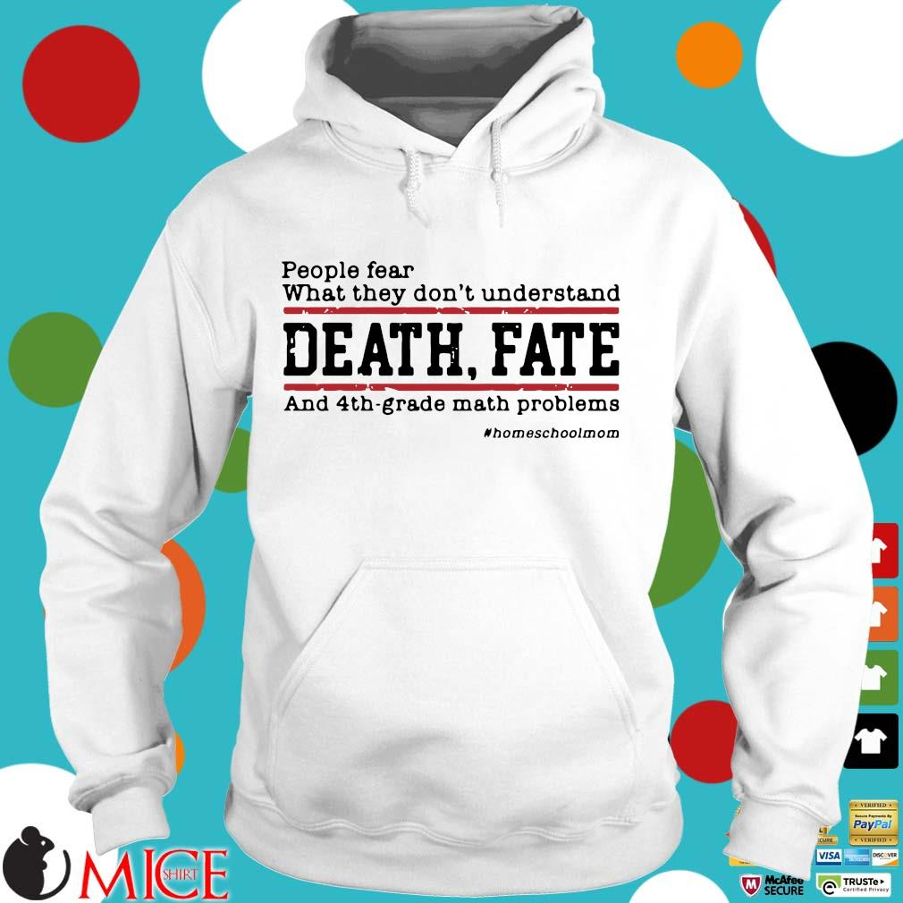 People fear what they don't understand death fate and 4th grade math problems Hoodie trang