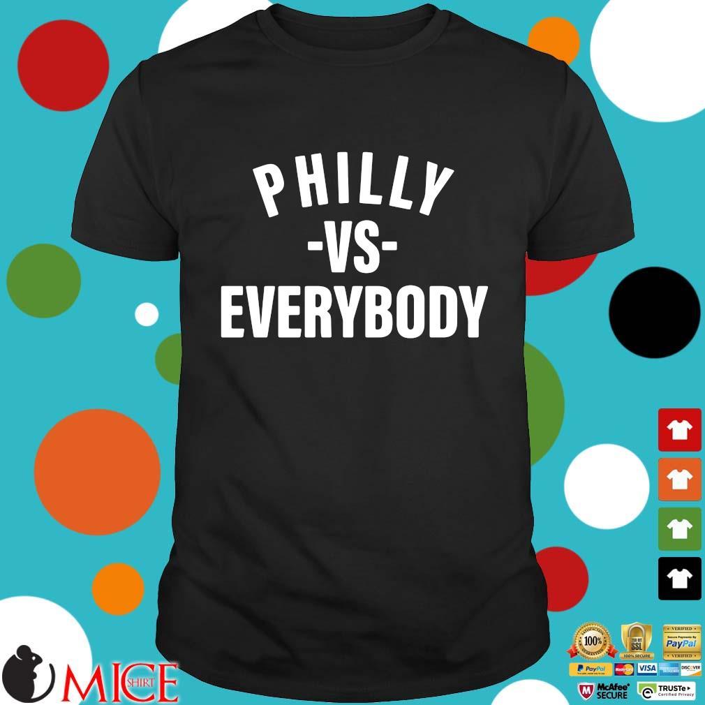 Philly vs everybody shirt