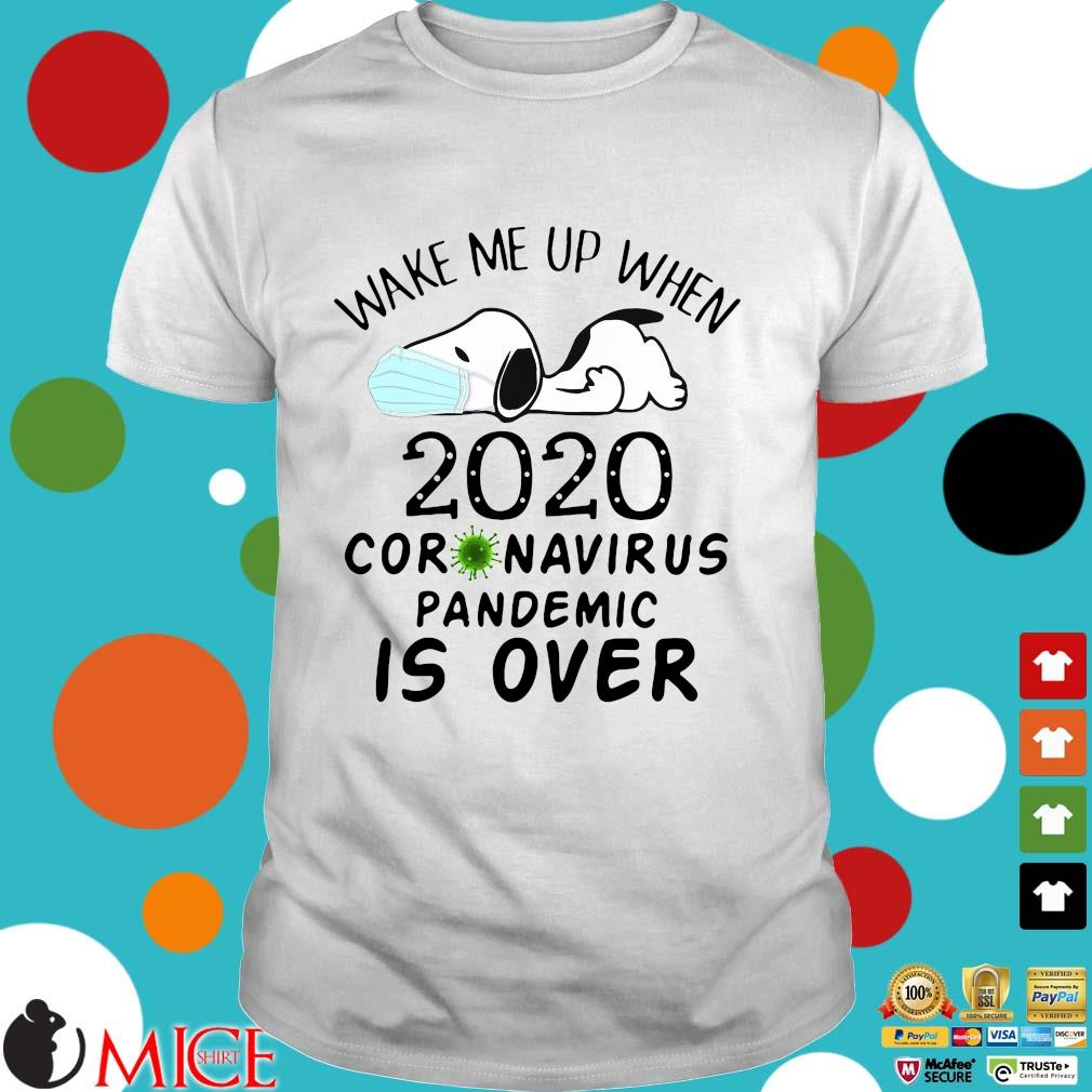 Snoopy face mask wake Me up when 2020 Coronavirus pandemic is over shirt