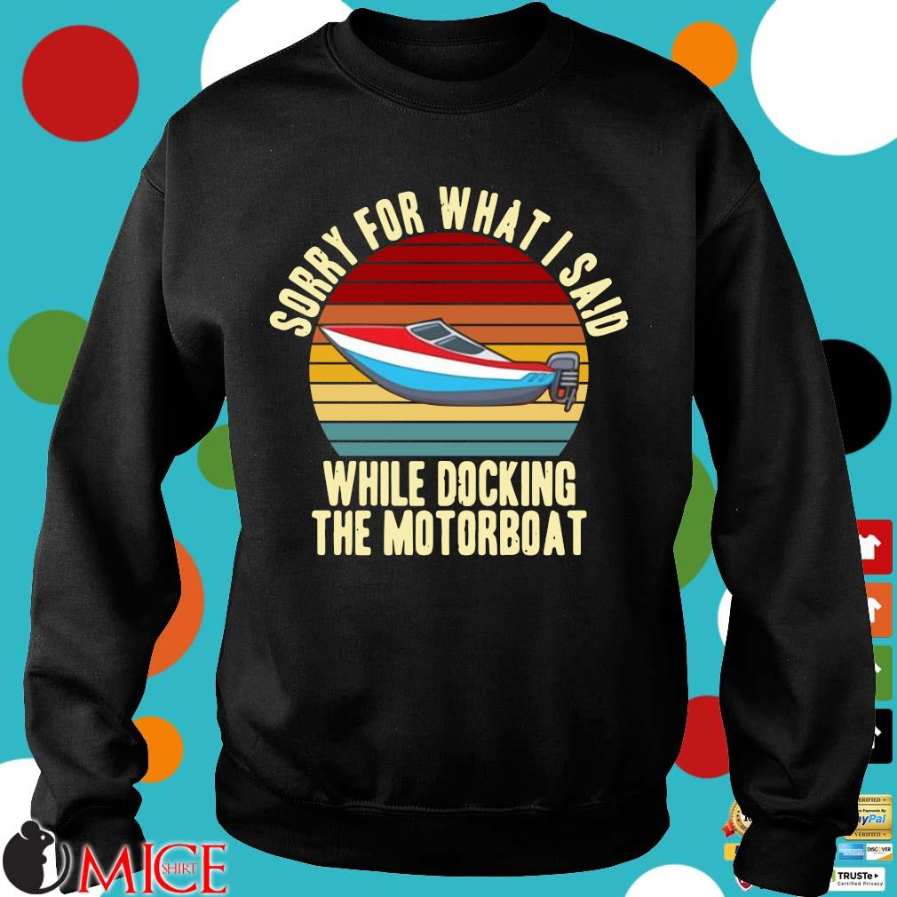 Sorry for what I said while docking the motorboat vintage Sweater