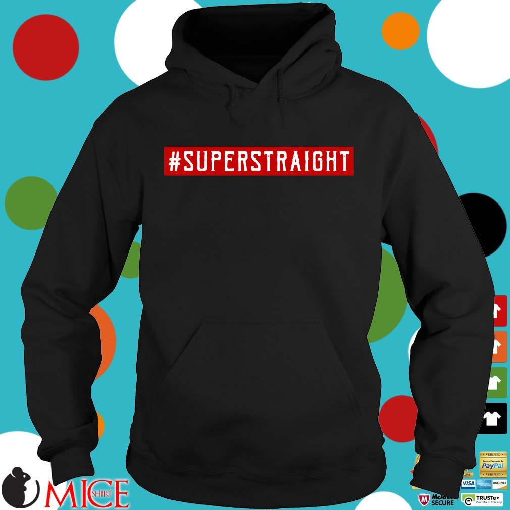 #Superstraight Shirt Hoodie